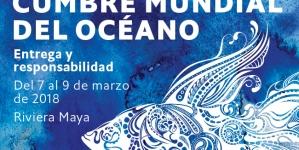 Cumbre Mundial del Océano 2018: soluciones para contaminación, cambio climático y pesquerías sostenibles