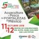 5to Foro Acuícola y Pesquero: Acuacultura y Pesca, Las Fortalezas de México